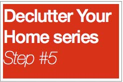 Declutter Your Home series Step #5: put everything away