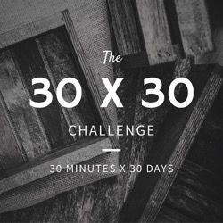 Jumpstart a new habit with a 30 x 30 challenge