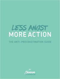Less Angst More Action